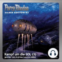 """Perry Rhodan Silber Edition 83: Kampf um die SOL (Teil 3): Perry Rhodan-Zyklus """"Aphilie"""""""