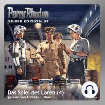 """Perry Rhodan Silber Edition 87: Das Spiel des Laren (Teil 4): Perry Rhodan-Zyklus """"Aphilie"""""""