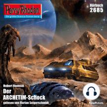 "Perry Rhodan 2685: Der ARCHETIM-Schock: Perry Rhodan-Zyklus ""Neuroversum"""