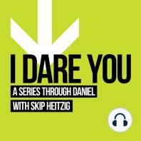 27 Daniel - I Dare You - 2013