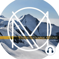 The Mountaintop Message