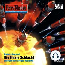 """Perry Rhodan 2449: Die Finale Schlacht: Perry Rhodan-Zyklus """"Negasphäre"""""""