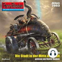 """Perry Rhodan 2553: Die Stadt in der Mitte der Welt: Perry Rhodan-Zyklus """"Stardust"""""""
