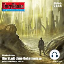 "Perry Rhodan 2645: Die Stadt ohne Geheimnisse: Perry Rhodan-Zyklus ""Neuroversum"""