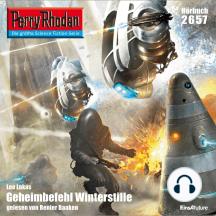 "Perry Rhodan 2657: Geheimbefehl Winterstille: Perry Rhodan-Zyklus ""Neuroversum"""