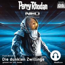 Perry Rhodan Neo 06: Die dunklen Zwillinge: Die Zukunft beginnt von vorn