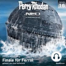 Perry Rhodan Neo 16: Finale für Ferrol: Die Zukunft beginnt von vorn