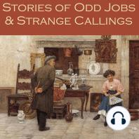 Stories of Odd Jobs and Strange Callings