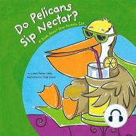 Do Pelicans Sip Nectar?