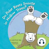 Do Polar Bears Snooze in Hollow Trees?