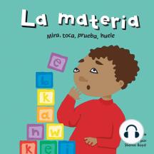 materia, La: Mira, toca, prueba, huele