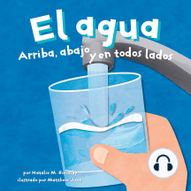 agua, El: Arriba, abajo y en todos lados