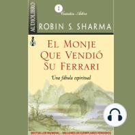 Monje Que Vendio Su Ferrari, El: Una Fábula Espiritual