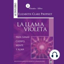 Llama Violeta, La: Para sanar mente, cuerpo y alma