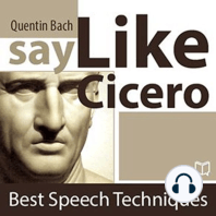 Say Like Cicero: Best Speech Techniques