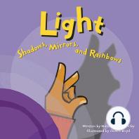 Light: Shadows, Mirrors, and Rainbows