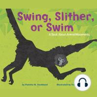 Swing, Slither, or Swim