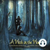 A Wish in the Woods: Volume 1