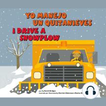 Yo manejo un quitanieves/I Drive a Snowplow
