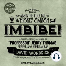 """Imbibe! Updated and Revised Edition: From Absinthe Cocktail to Whiskey Smash, a Salute in Stories and Drinks to """"Professor"""" Jerry Thomas, Pioneer of the American Bar"""