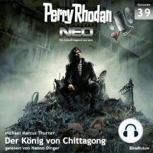 Perry Rhodan Neo 39: Der König von Chittagong: Die Zukunft beginnt von vorn