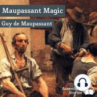 Maupassant Magic