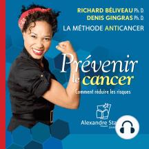 Prévenir le cancer: La méthode anticancer
