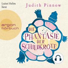 Die Phantasie der Schildkröte (Autorisierte Lesefassung)