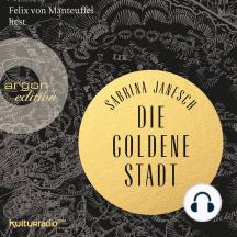 Die goldene Stadt (Autorisierte Lesefassung)