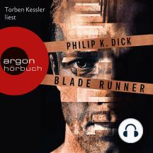 Blade Runner - Träumen Androiden von elektrischen Schafen? (Ungekürzte Lesung)