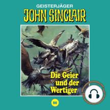 John Sinclair, Tonstudio Braun, Folge 88: Die Geier und der Wertiger (Ungekürzt)