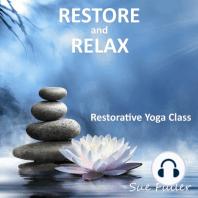 Restore and Relax: Restorative Yoga Class