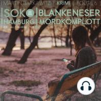 Blankeneser Mordkomplott - SoKo Hamburg - Ein Fall für Heike Stein 6 (Ungekürzt)