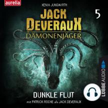Dunkle Flut - Jack Deveraux 5 (Inszenierte Lesung)