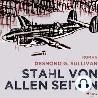 Stahl von allen Seiten - Fliegergeschichten 6 (Ungekürzt)