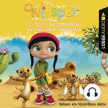 Wissper: Ein Tag bei den Erdmännchen und zwei weitere Geschichten - Wo ist Peggy Pinguin? / Ein Tag bei den Erdmännchen / Ein Elefant will turnen (Gekürzt)