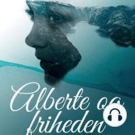 Alberte og friheden (uforkortet)