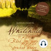 Bånd som ægte troskab - Whitehall 9 (uforkortet)