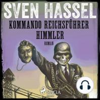 Kommando Reichsführer Himmler - Sven Hassel-serien 10 (oförkortat)