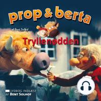 Prop og Berta - Tryllenødden (uforkortet)