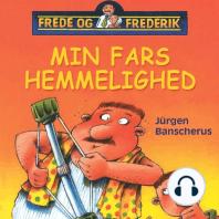 Frede og Frederik - Min fars hemmelighed (uforkortet)