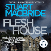 Flesh House: The Case Was Closed Until The Killer Walked Free...
