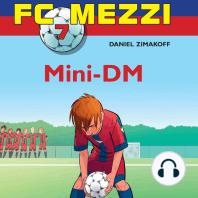 Mini-DM - FC Mezzi 7 (uforkortet)