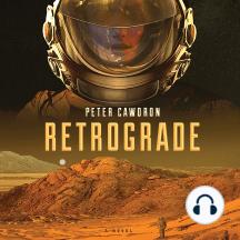 Retrograde: A Novel