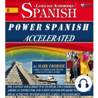 Power Spanish Accelerated: The Fastest and Easiest Way to Speak and Understand Spanish! American Instructor and Native Spanish Speakers Teach You to Speak Authentic Spanish Quickly, Easily, and Enjoyably!