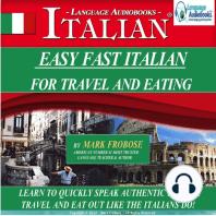 Easy Fast Italian for Travel & Eating