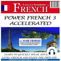 Power French 3 Accelerated: Learn to Quickly Speak Advanced Level French and Enjoy the Process!