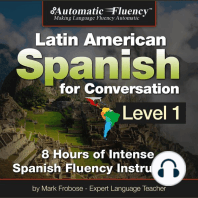 Automatic Fluency Latin American Spanish for Conversation