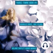 Magnolia Fairies: Hurt Feelings
