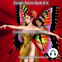 Callie Fairies: Loneliness